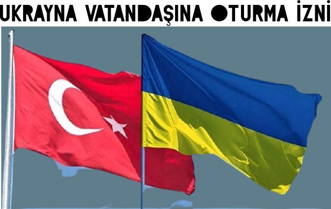 Türkiyede ukrayna vatandaşına oturma izni çalışma izni