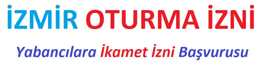 Yabancılara ikamet alma İzmir