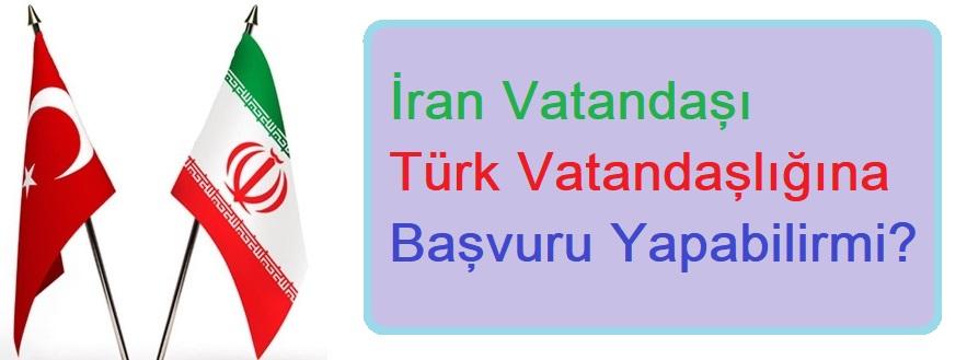 İranlı biri nasıl Türk vatandaşı olur?