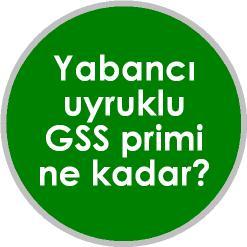 Yabancı uyruklulara GSS pirimi, oturma izni olana devlet sigortası yapılır mı