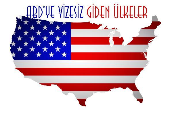 ABD'ye vizesiz olarak gidebilen ülkelerin isimleri